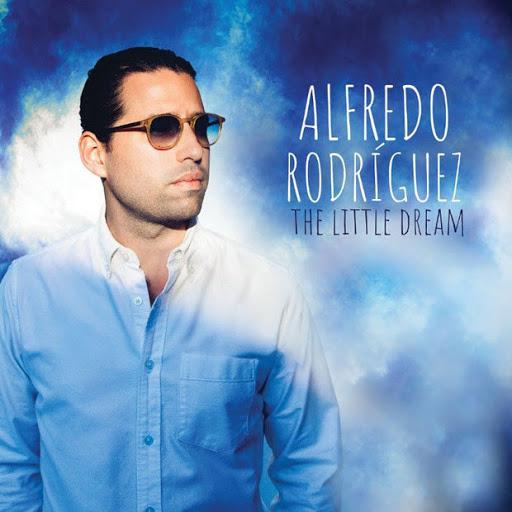 Alfredo Rodriguez - The little dream