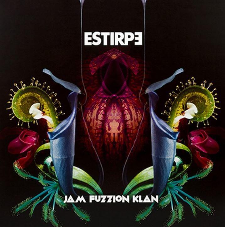 Estirpe - Jam Fuzzion Klan