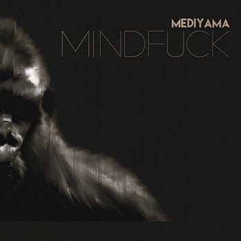 Mediyama - Mindfuck
