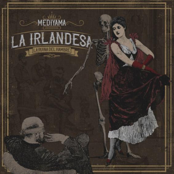 Mediyama - La Irlandesa
