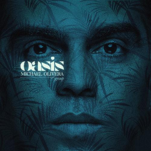 Michael Olivera - Oasis